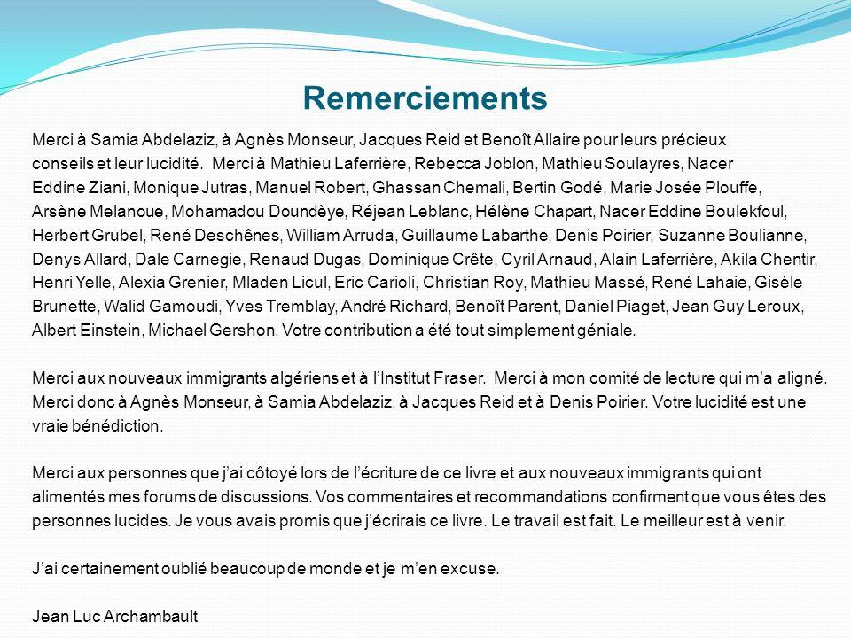 Remerciements Merci à Samia Abdelaziz, à Agnès Monseur, Jacques Reid et Benoît Allaire pour leurs précieux.