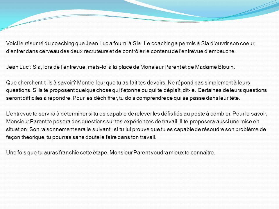 Voici le résumé du coaching que Jean Luc a fourni à Sia