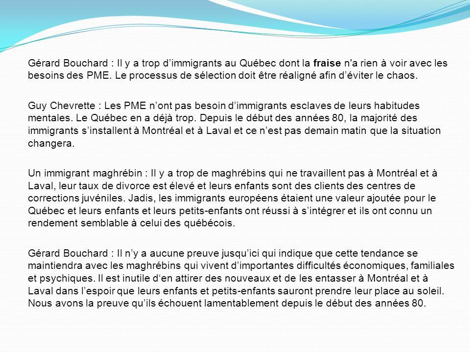 Gérard Bouchard : Il y a trop d'immigrants au Québec dont la fraise n a rien à voir avec les besoins des PME.