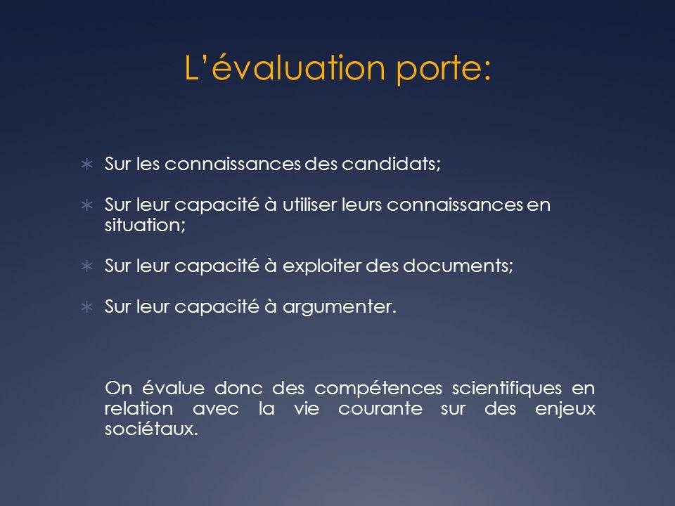 L'évaluation porte: Sur les connaissances des candidats;