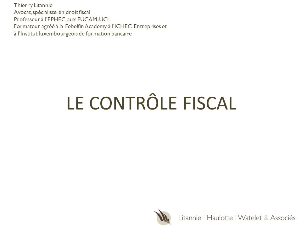 LE CONTRÔLE FISCAL Thierry Litannie