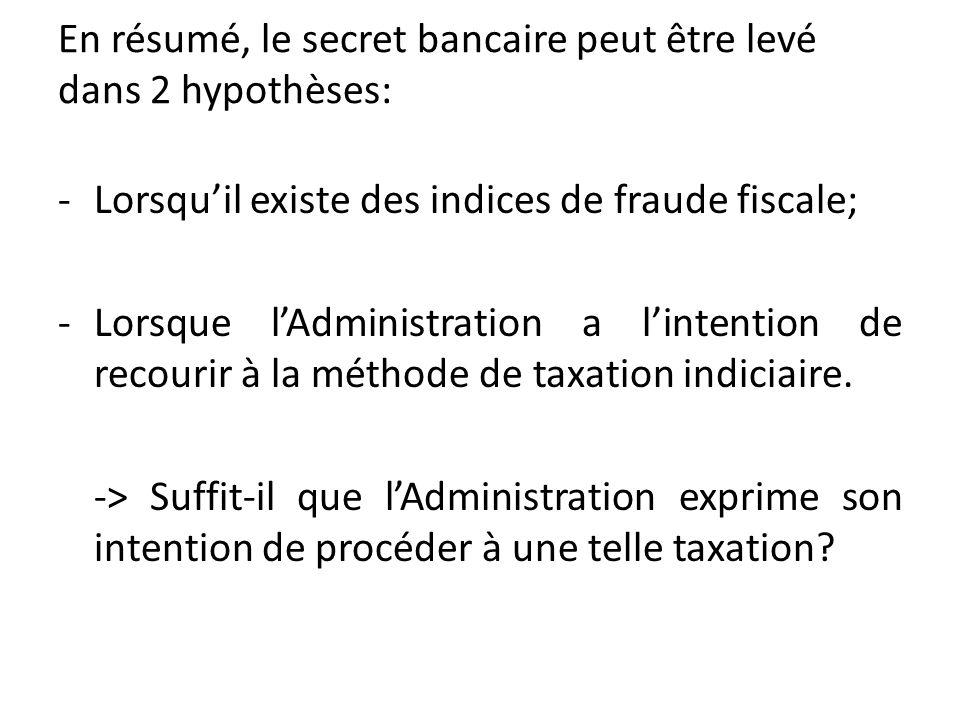 En résumé, le secret bancaire peut être levé dans 2 hypothèses: