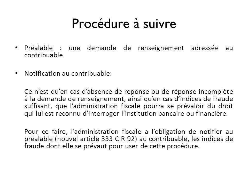 Procédure à suivre Préalable : une demande de renseignement adressée au contribuable. Notification au contribuable:
