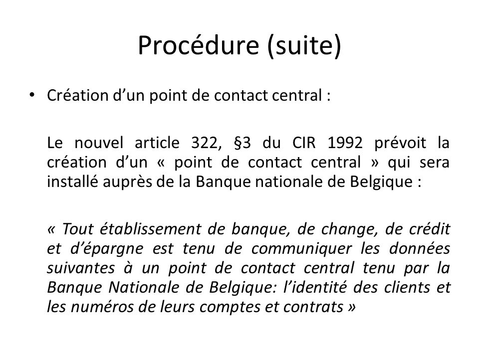 Procédure (suite) Création d'un point de contact central :