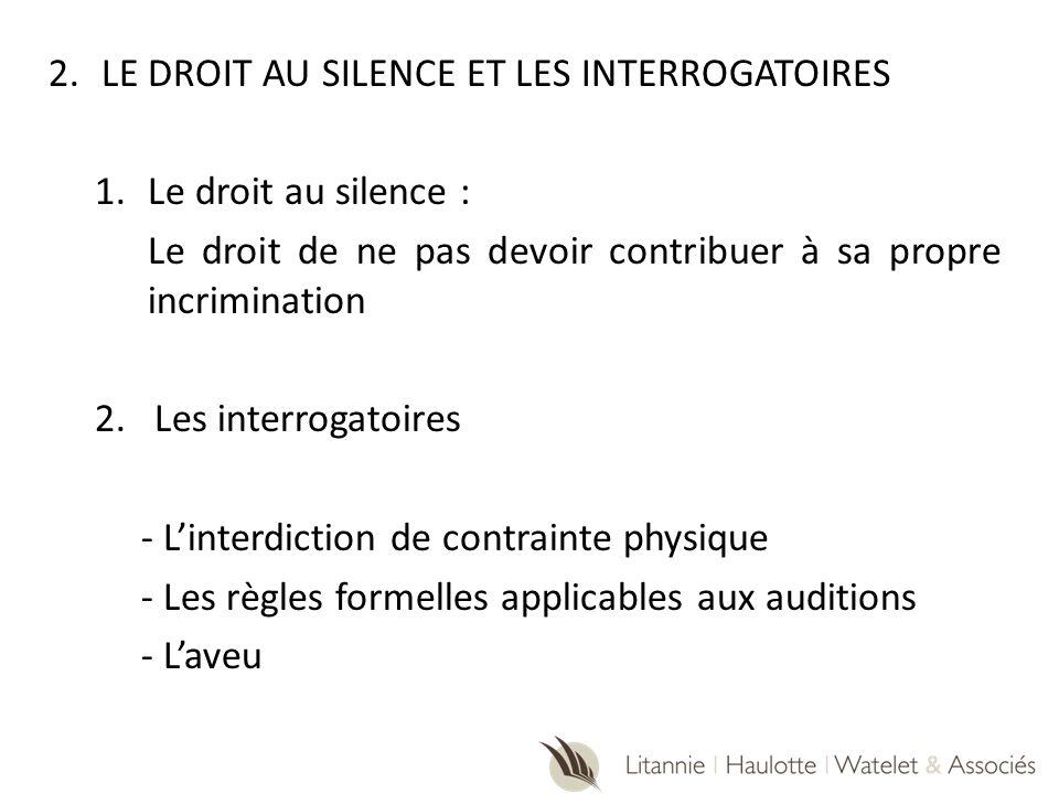 LE DROIT AU SILENCE ET LES INTERROGATOIRES