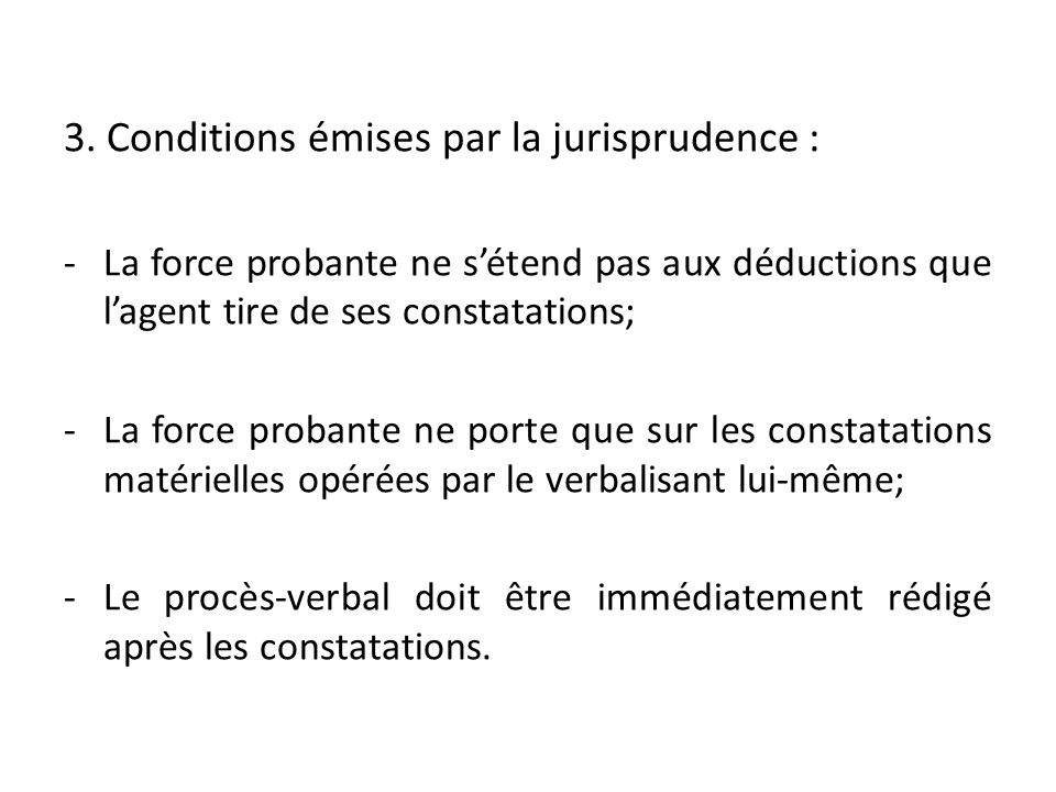 3. Conditions émises par la jurisprudence :