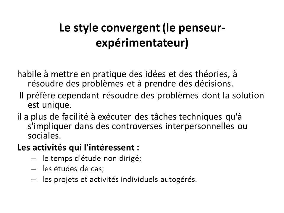 Le style convergent (le penseur-expérimentateur)