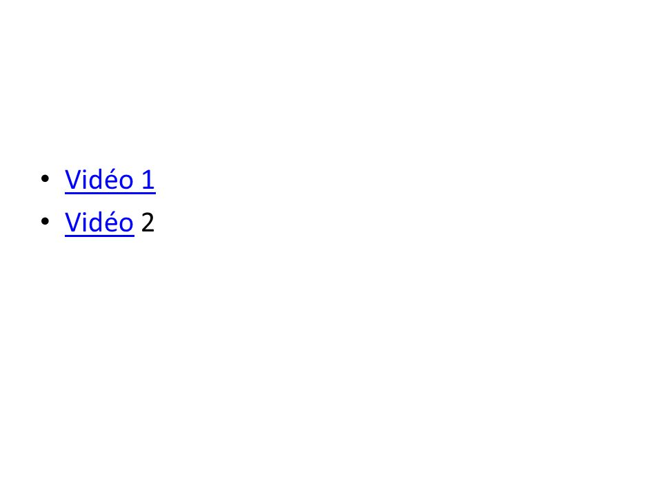 Vidéo 1 Vidéo 2