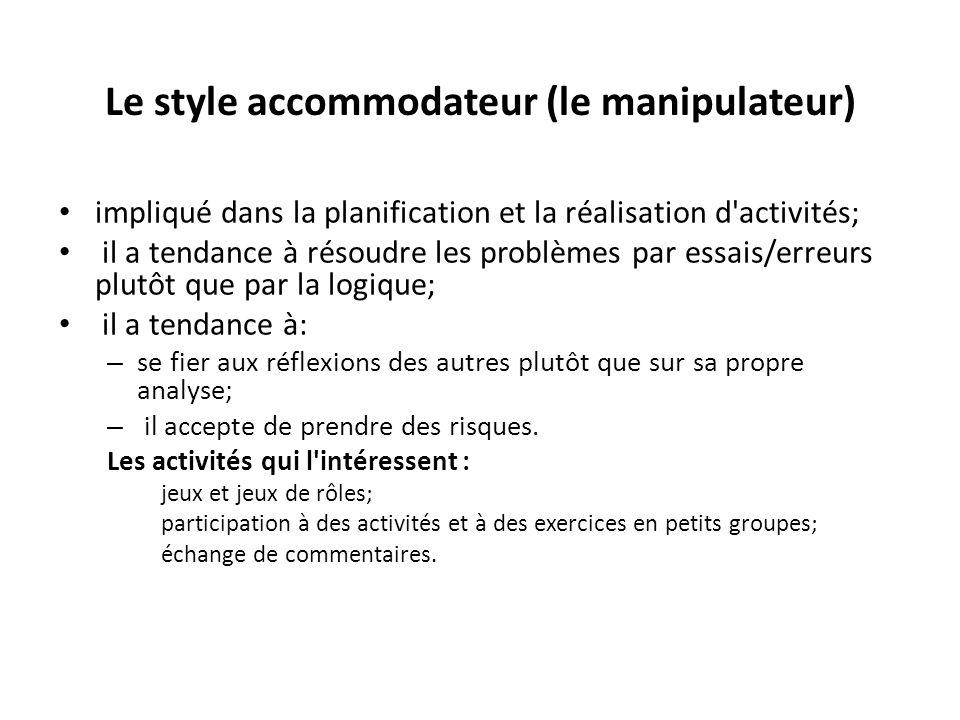 Le style accommodateur (le manipulateur)