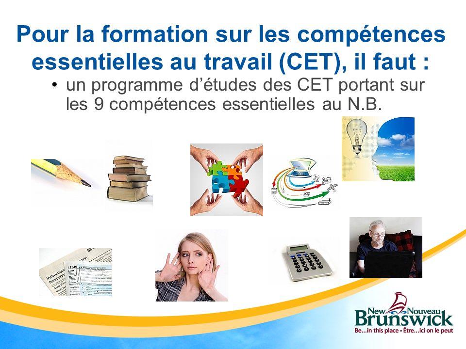 Pour la formation sur les compétences essentielles au travail (CET), il faut :