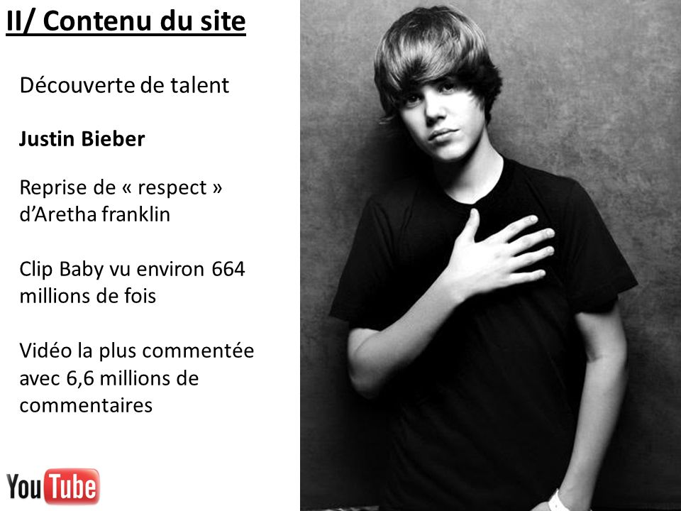 II/ Contenu du site Découverte de talent Justin Bieber
