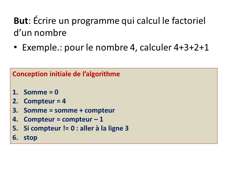 But: Écrire un programme qui calcul le factoriel d'un nombre