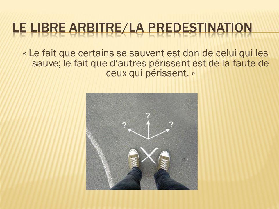Le libre arbitre/la predestination