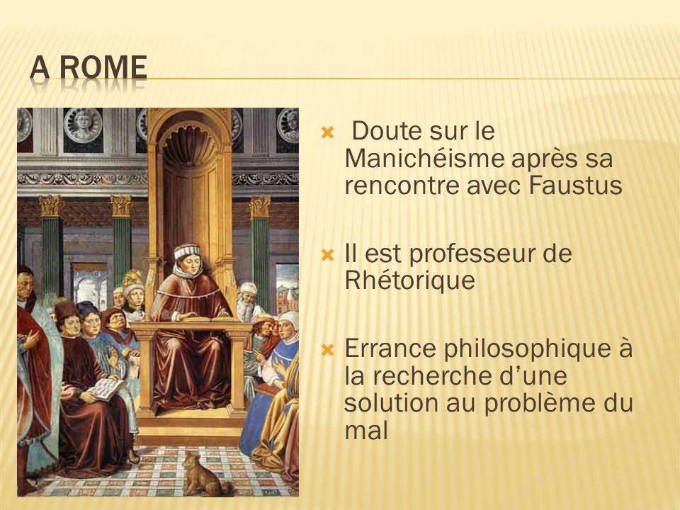 A Rome Doute sur le Manichéisme après sa rencontre avec Faustus