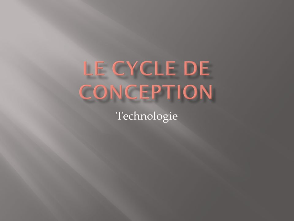 Le cycle de conception Technologie