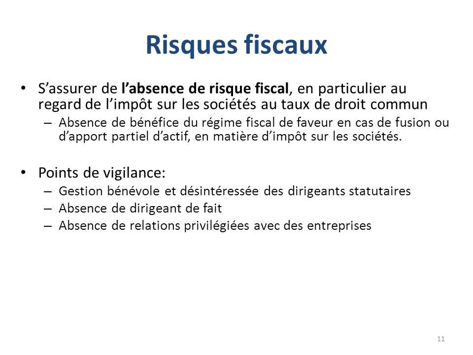 Risques fiscaux S'assurer de l'absence de risque fiscal, en particulier au regard de l'impôt sur les sociétés au taux de droit commun.