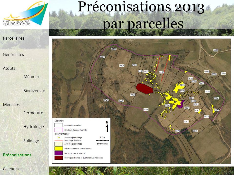 Préconisations 2013 par parcelles Parcellaires Généralités Atouts