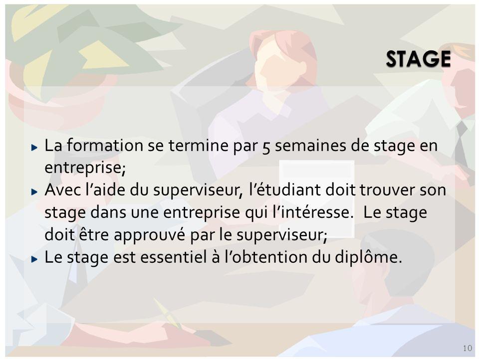 STAGE La formation se termine par 5 semaines de stage en entreprise;