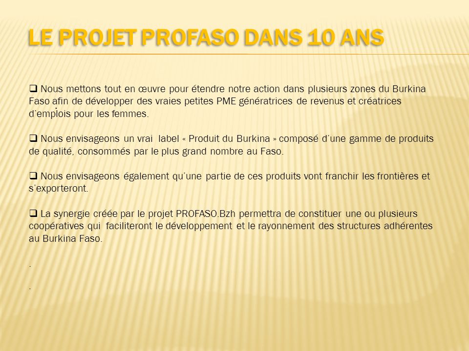 Le Projet PROFASO DANS 10 ANS