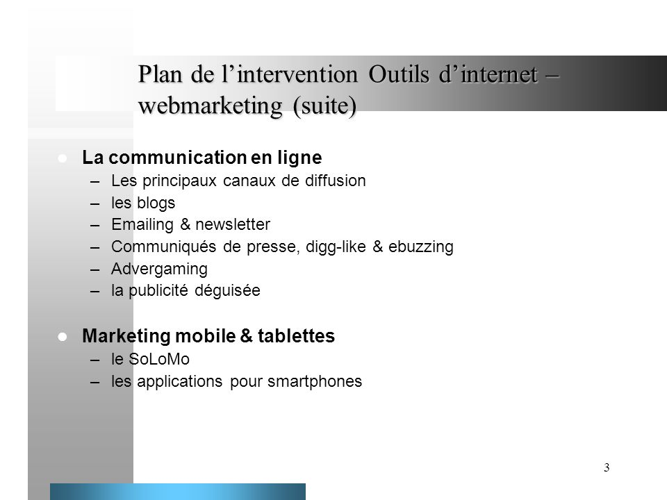 Plan de l'intervention Outils d'internet – webmarketing (suite)