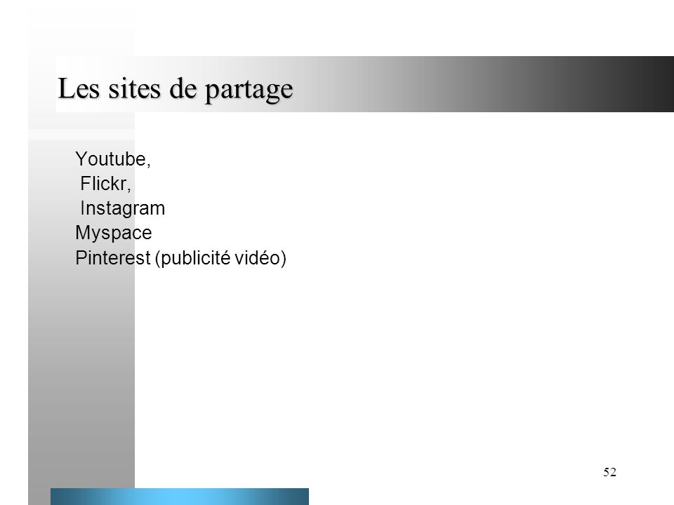 Les sites de partage Youtube, Flickr, Instagram Myspace