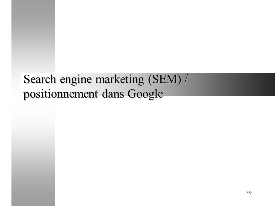 Search engine marketing (SEM) / positionnement dans Google