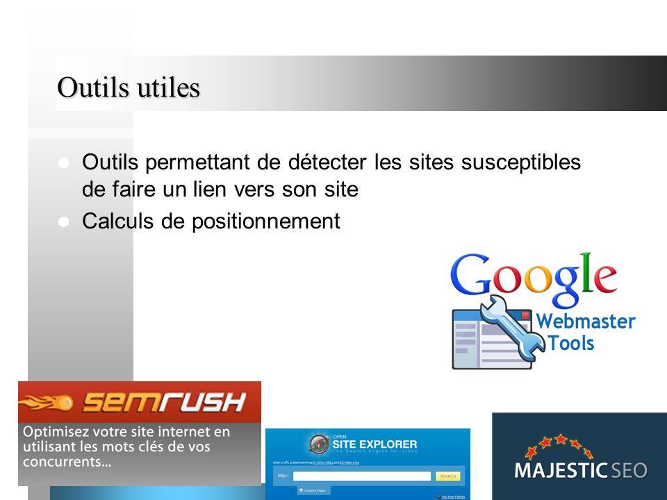 Outils utiles Outils permettant de détecter les sites susceptibles de faire un lien vers son site.