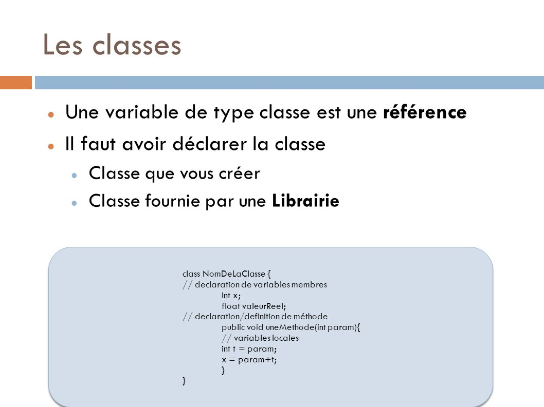 Les classes Une variable de type classe est une référence