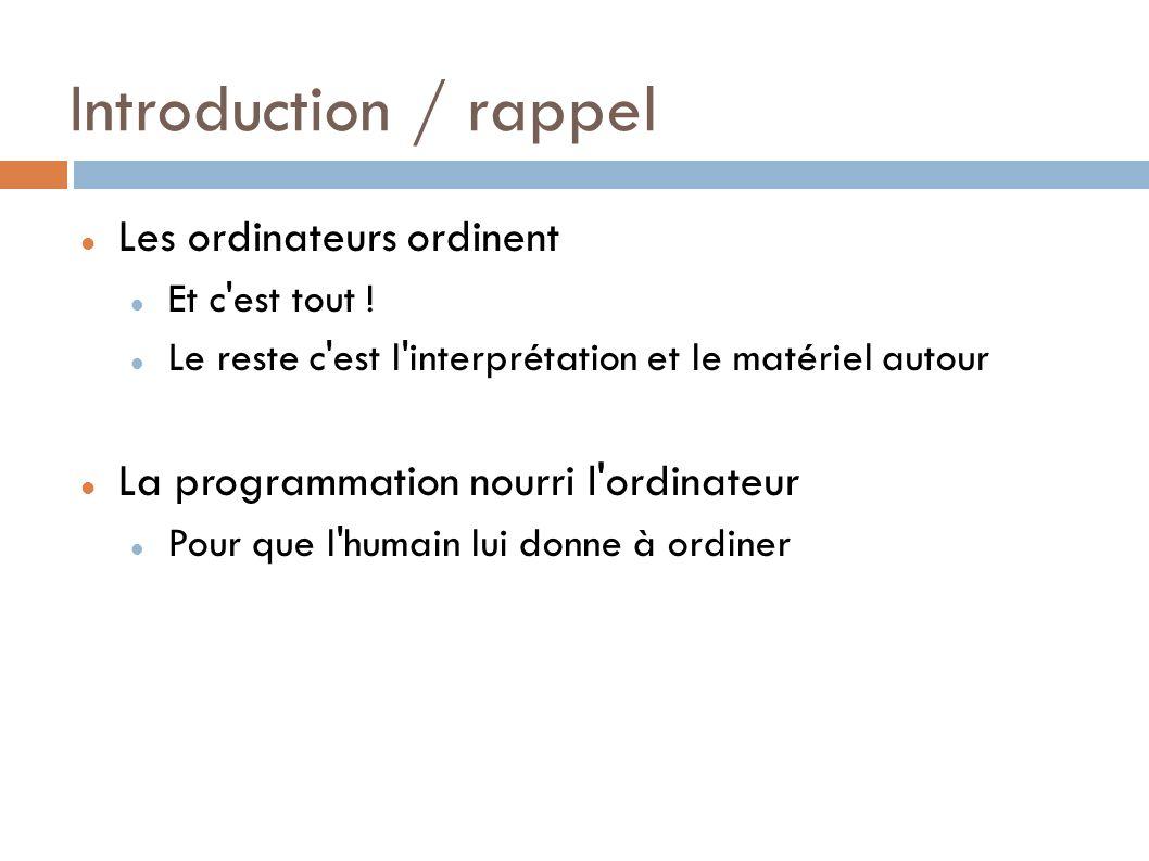 Introduction / rappel Les ordinateurs ordinent