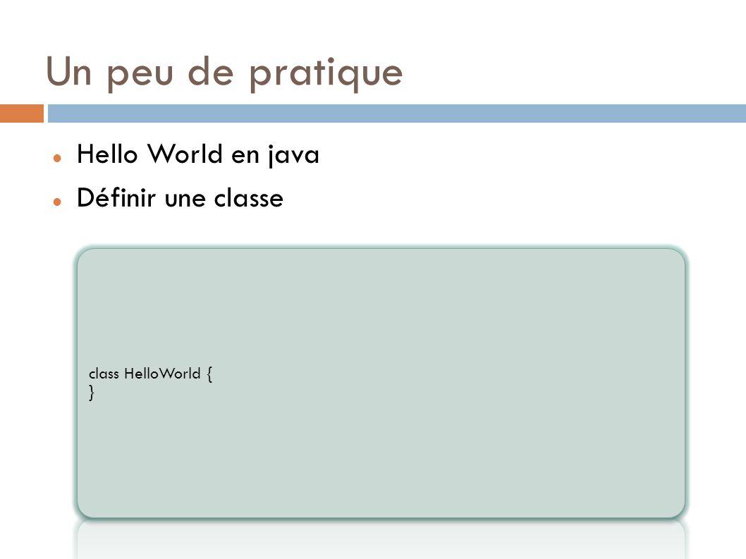 Un peu de pratique Hello World en java Définir une classe