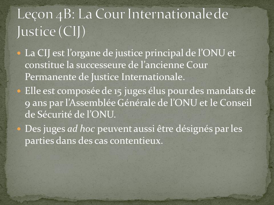 Leçon 4B: La Cour Internationale de Justice (CIJ)