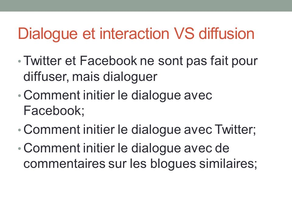 Dialogue et interaction VS diffusion