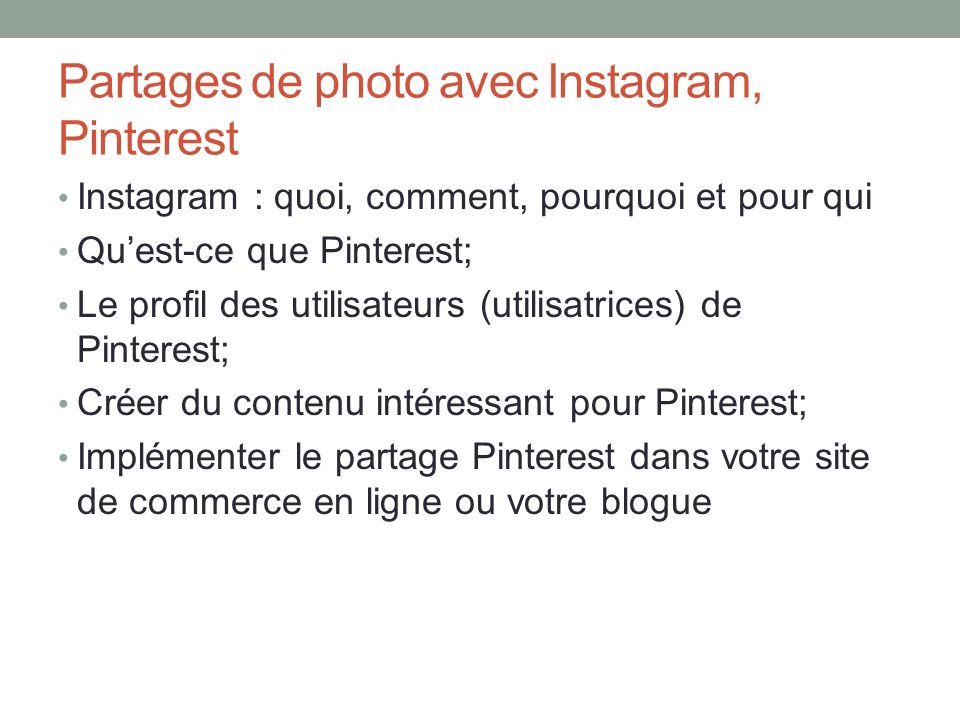 Partages de photo avec Instagram, Pinterest