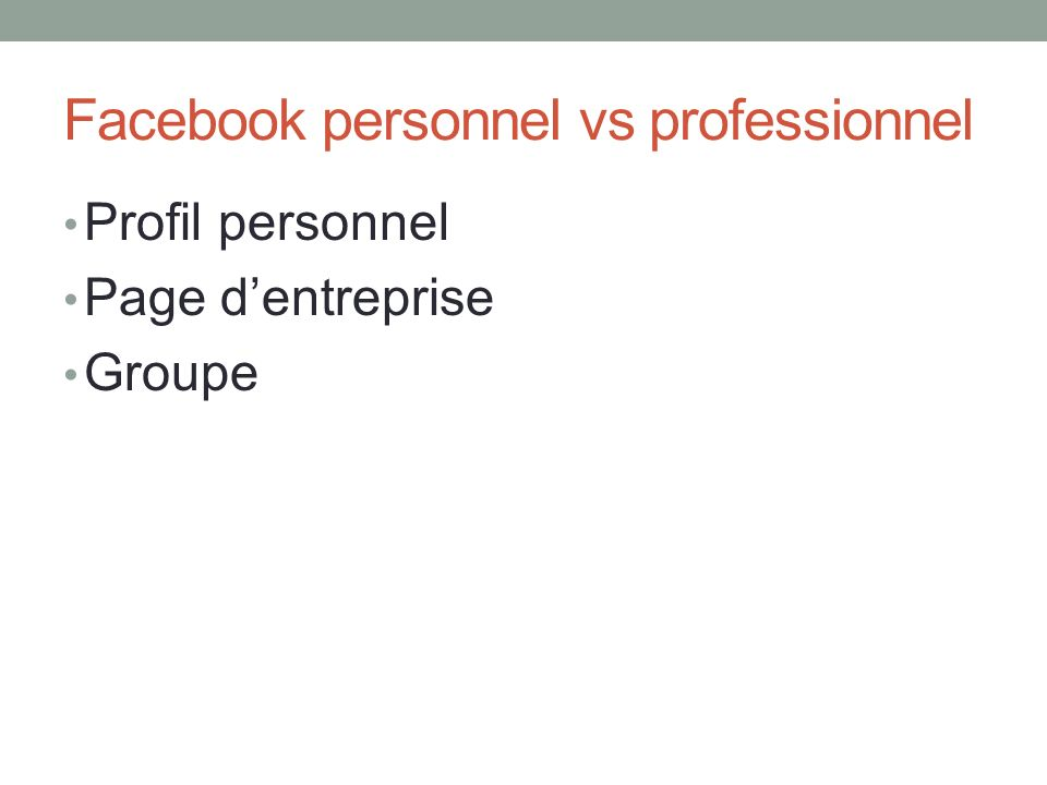 Facebook personnel vs professionnel