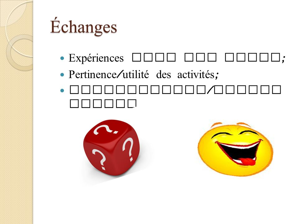 Échanges Expériences avec cet outil; Pertinence/utilité des activités;