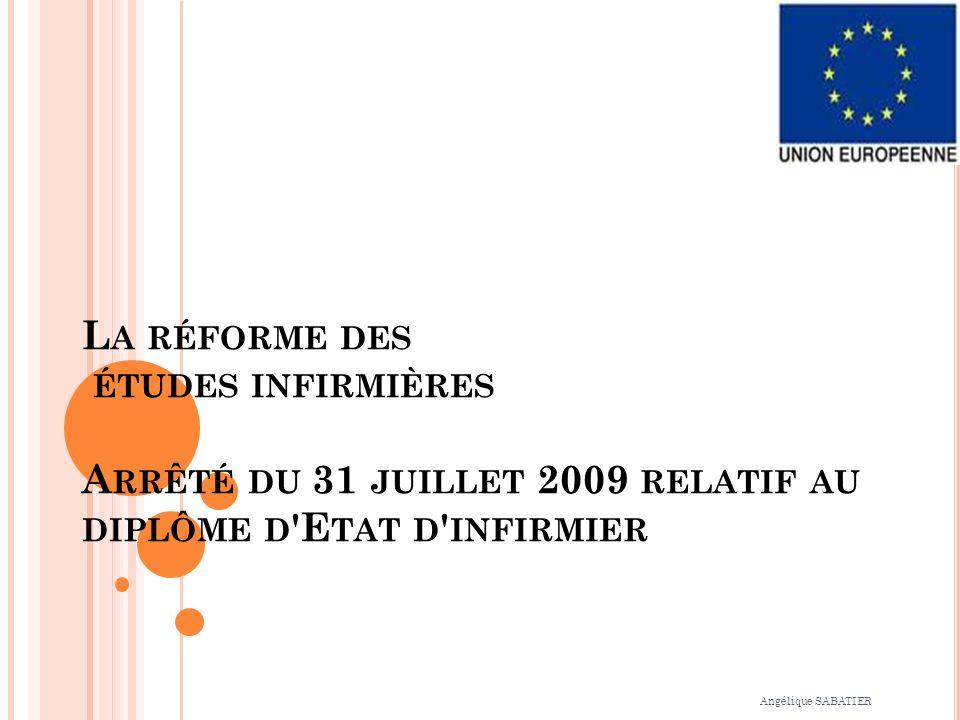 La réforme des études infirmières Arrêté du 31 juillet 2009 relatif au diplôme d Etat d infirmier