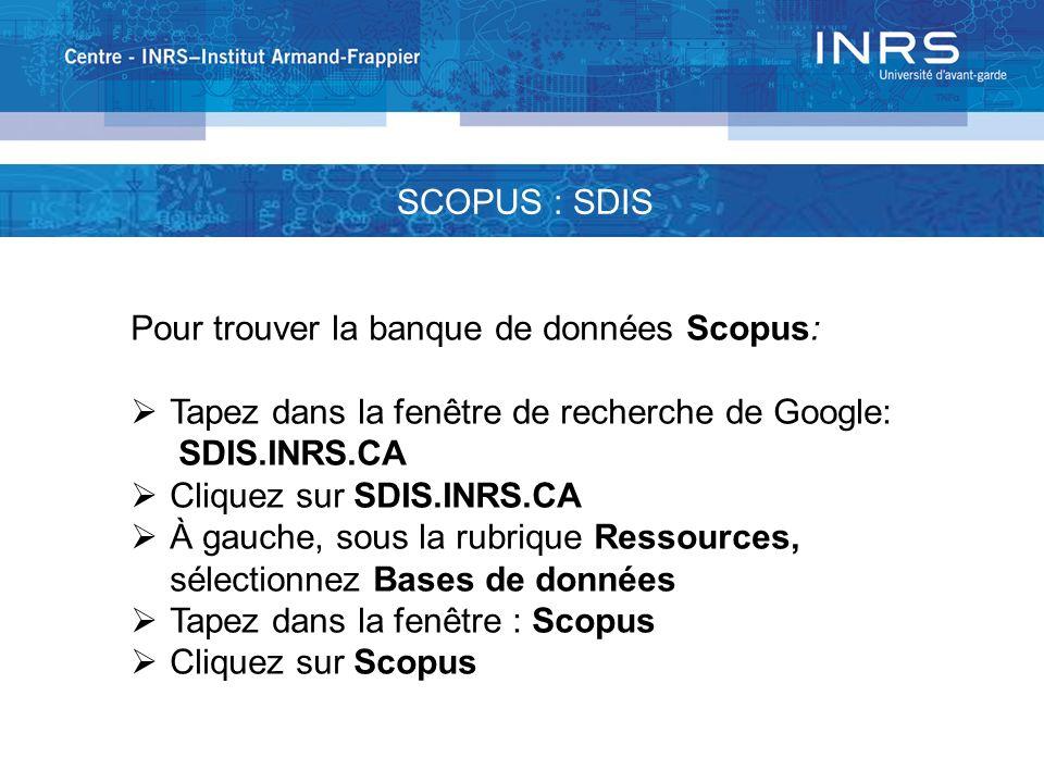 SCOPUS : SDIS Pour trouver la banque de données Scopus: Tapez dans la fenêtre de recherche de Google:
