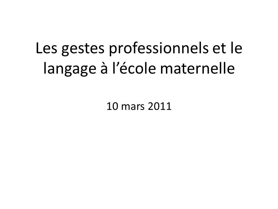 Les gestes professionnels et le langage à l'école maternelle 10 mars 2011