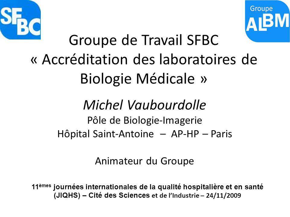 Groupe de Travail SFBC « Accréditation des laboratoires de Biologie Médicale »