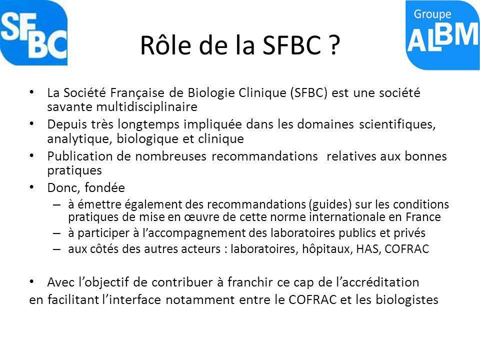 Rôle de la SFBC La Société Française de Biologie Clinique (SFBC) est une société savante multidisciplinaire.
