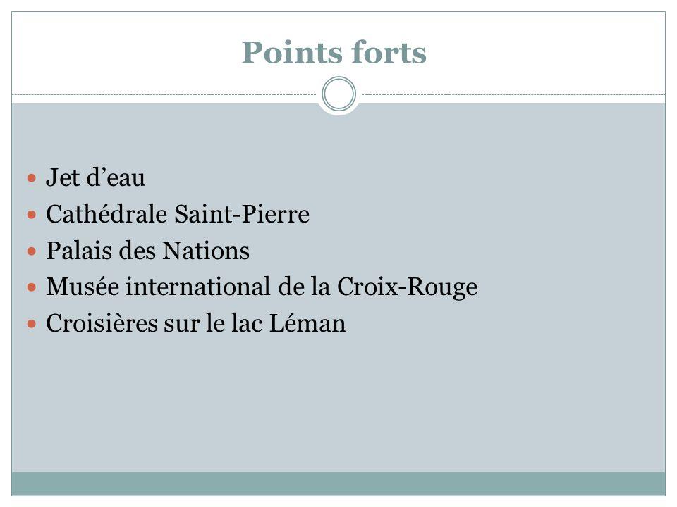 Points forts Jet d'eau Cathédrale Saint-Pierre Palais des Nations
