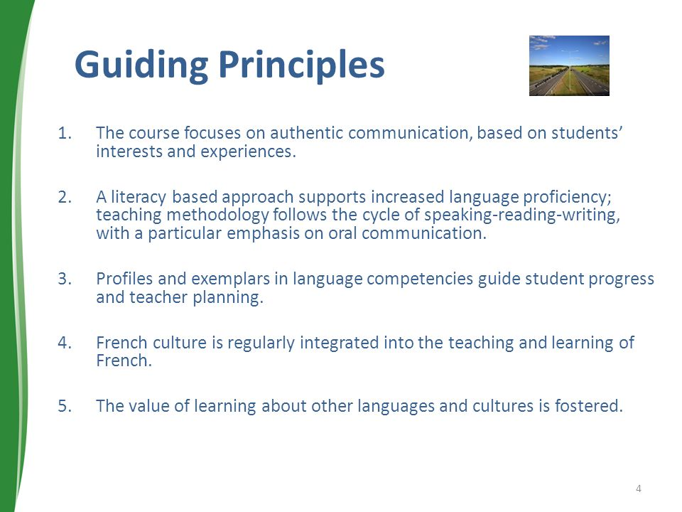 Guiding Principles The course focuses on authentic communication, based on students' interests and experiences.
