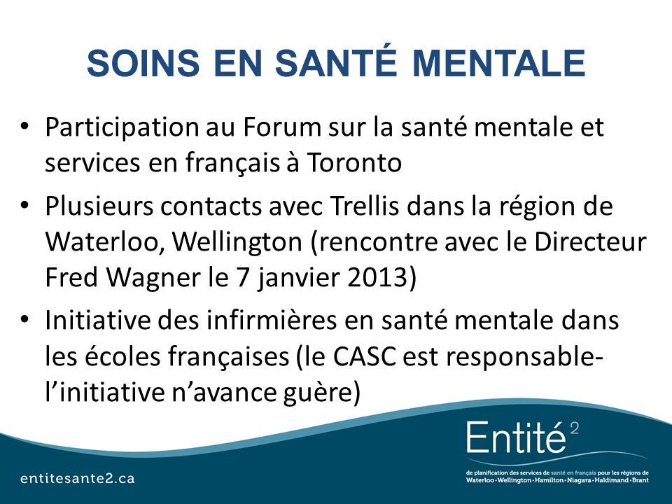 SOINS EN SANTÉ MENTALE Participation au Forum sur la santé mentale et services en français à Toronto.