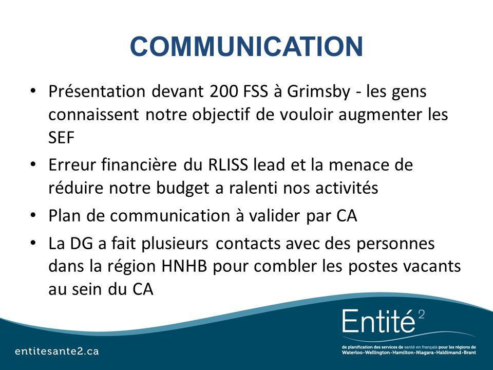 COMMUNICATION Présentation devant 200 FSS à Grimsby - les gens connaissent notre objectif de vouloir augmenter les SEF.