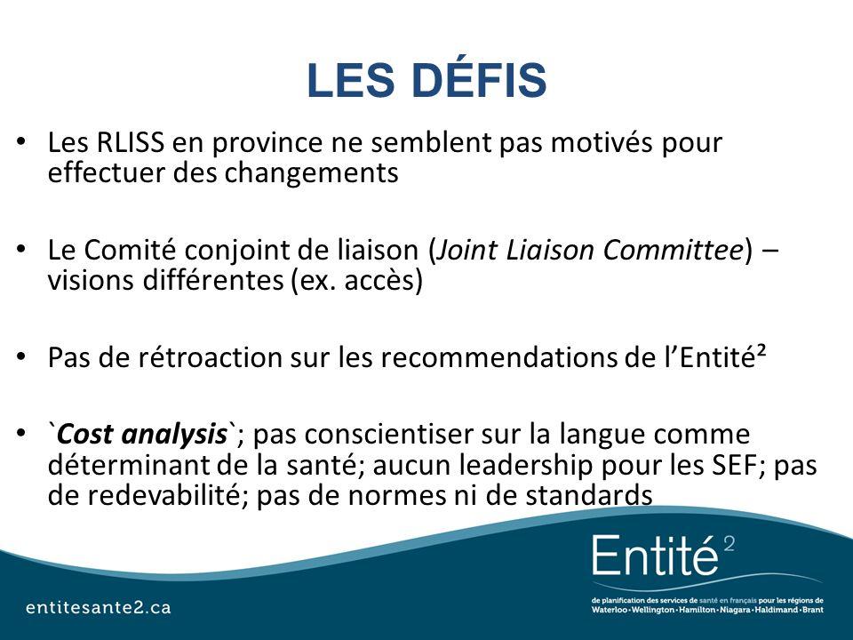 LES DÉFIS Les RLISS en province ne semblent pas motivés pour effectuer des changements.