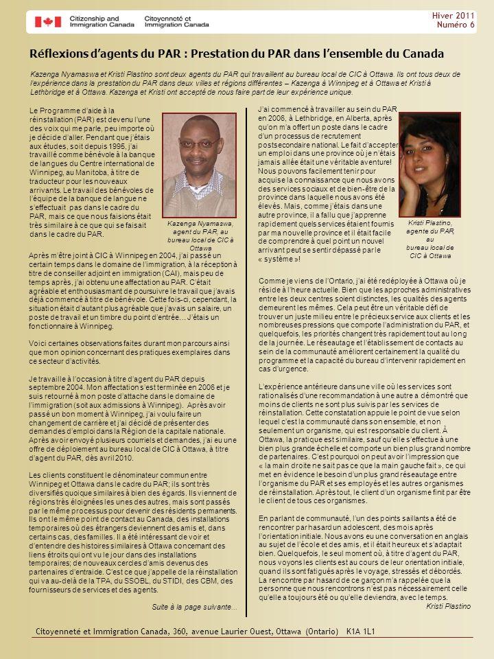 Hiver 2011 Numéro 6. Réflexions d'agents du PAR : Prestation du PAR dans l'ensemble du Canada.