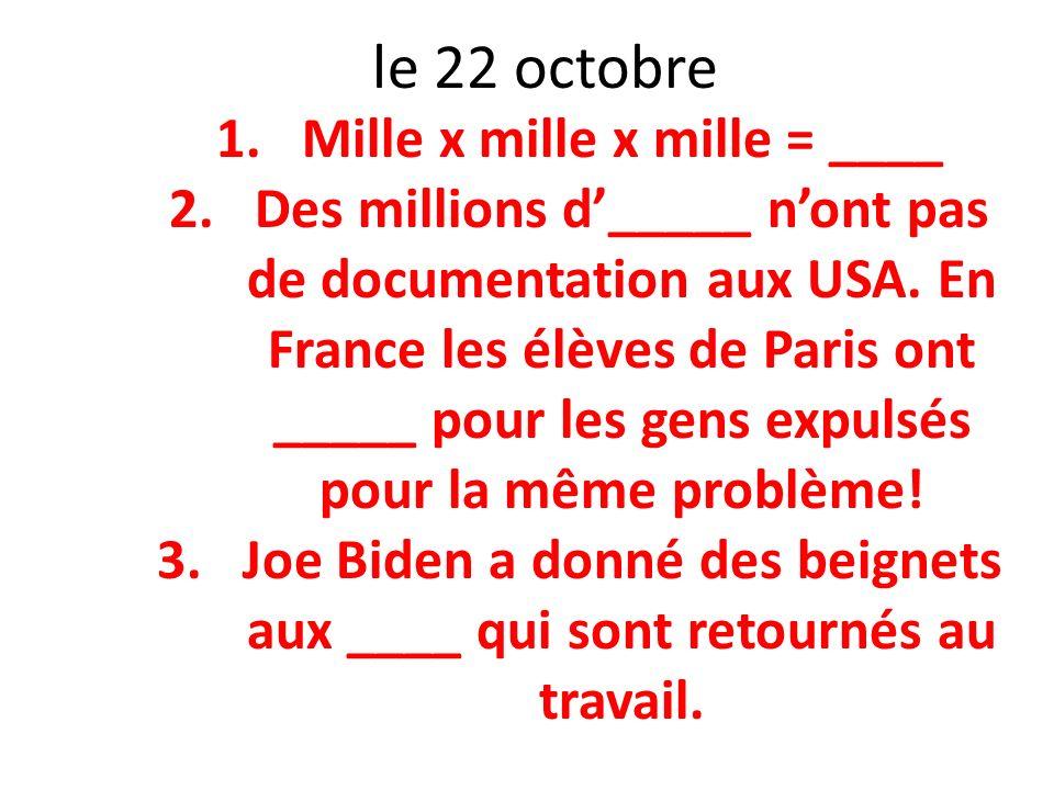 le 22 octobre Mille x mille x mille = ____