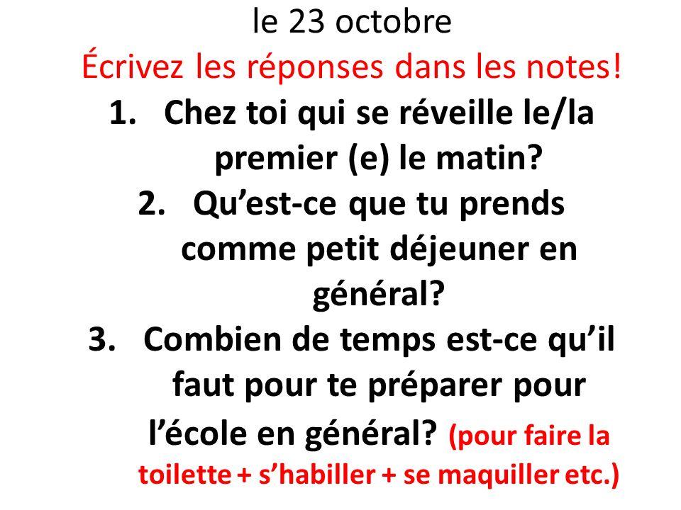 le 23 octobre Écrivez les réponses dans les notes!