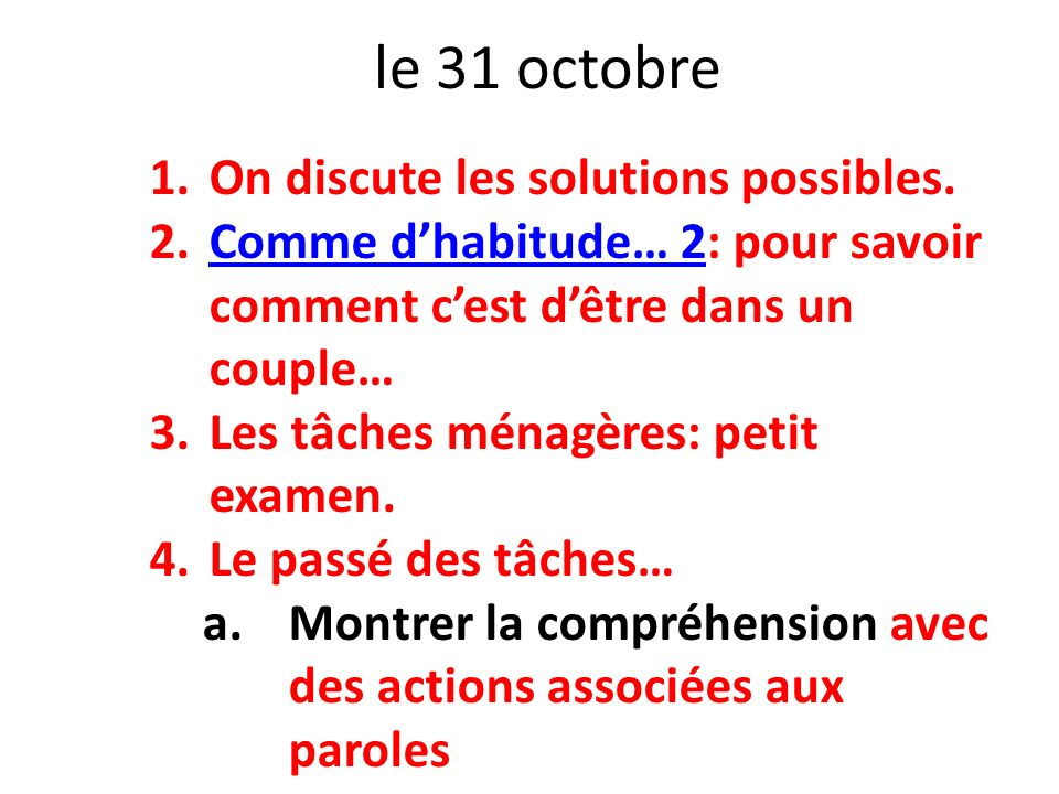 le 31 octobre On discute les solutions possibles.