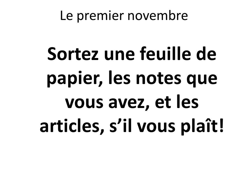 Le premier novembre Sortez une feuille de papier, les notes que vous avez, et les articles, s'il vous plaît!